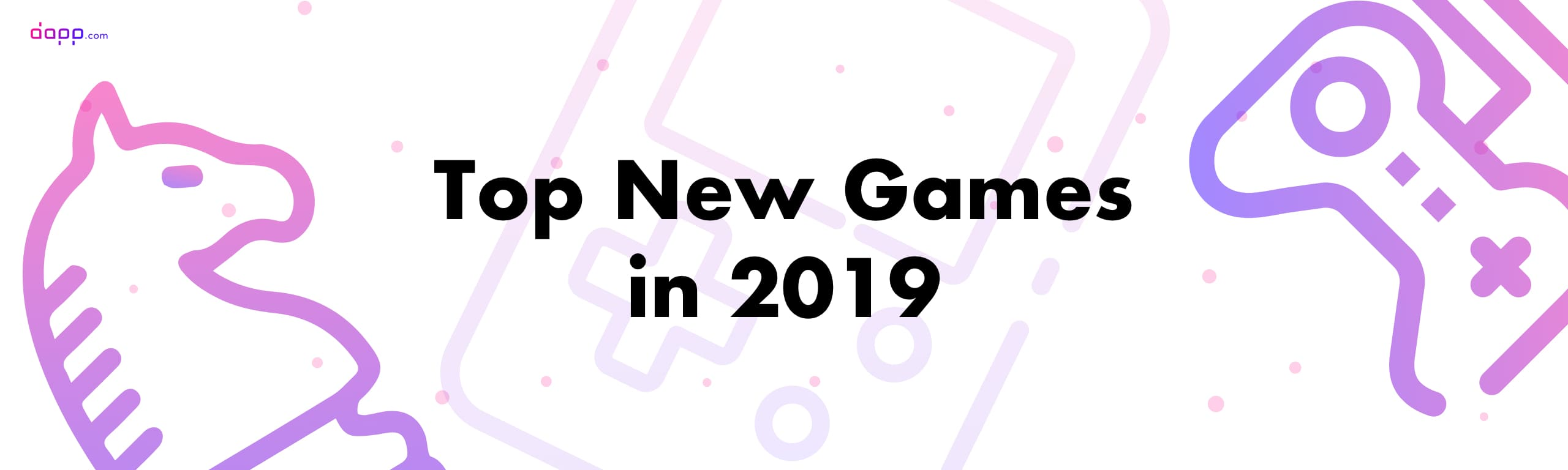 Games Keeping Us Glued to the Couch in 2019 By Dapp com